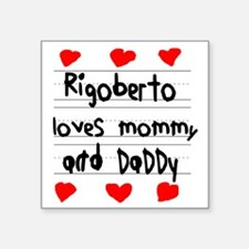 "Rigoberto Loves Mommy and D Square Sticker 3"" x 3"""