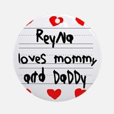 Reyna Loves Mommy and Daddy Round Ornament