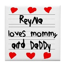 Reyna Loves Mommy and Daddy Tile Coaster