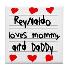 Reynaldo Loves Mommy and Daddy Tile Coaster
