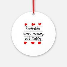 Reynaldo Loves Mommy and Daddy Round Ornament