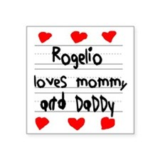 """Rogelio Loves Mommy and Dad Square Sticker 3"""" x 3"""""""