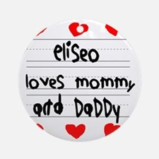 Eliseo Loves Mommy and Daddy Round Ornament