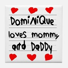 Dominique Loves Mommy and Daddy Tile Coaster