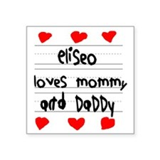 "Eliseo Loves Mommy and Dadd Square Sticker 3"" x 3"""