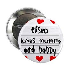 "Eliseo Loves Mommy and Daddy 2.25"" Button"