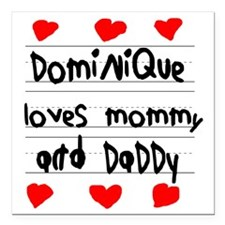 """Dominique Loves Mommy an Square Car Magnet 3"""" x 3"""""""