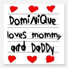 "Dominique Loves Mommy an Square Car Magnet 3"" x 3"""