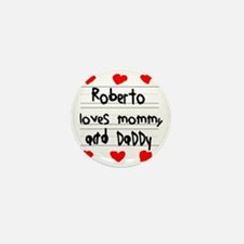 Roberto Loves Mommy and Daddy Mini Button