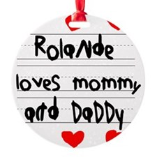 Rolande Loves Mommy and Daddy Ornament