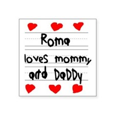 """Roma Loves Mommy and Daddy Square Sticker 3"""" x 3"""""""