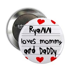 """Ryann Loves Mommy and Daddy 2.25"""" Button"""