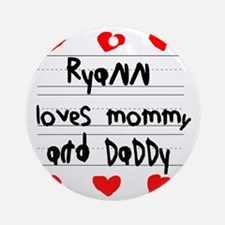 Ryann Loves Mommy and Daddy Round Ornament