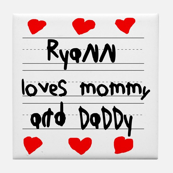Ryann Loves Mommy and Daddy Tile Coaster
