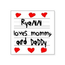 """Ryann Loves Mommy and Daddy Square Sticker 3"""" x 3"""""""