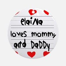 Elaina Loves Mommy and Daddy Round Ornament