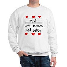 Elvi Loves Mommy and Daddy Sweatshirt