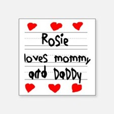 "Rosie Loves Mommy and Daddy Square Sticker 3"" x 3"""