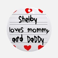 Shelby Loves Mommy and Daddy Round Ornament