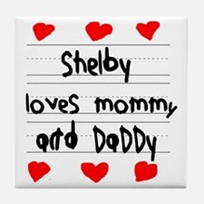 Shelby Loves Mommy and Daddy Tile Coaster