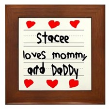 Stacee Loves Mommy and Daddy Framed Tile
