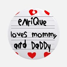Enrique Loves Mommy and Daddy Round Ornament