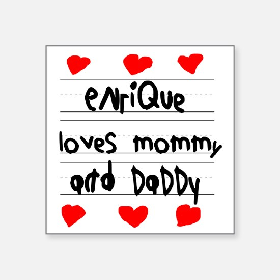 """Enrique Loves Mommy and Dad Square Sticker 3"""" x 3"""""""