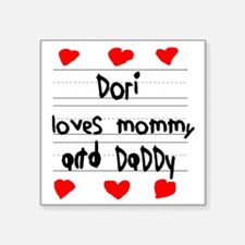 """Dori Loves Mommy and Daddy Square Sticker 3"""" x 3"""""""