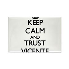 Keep Calm and TRUST Vicente Magnets