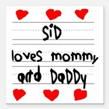 """Sid Loves Mommy and Dadd Square Car Magnet 3"""" x 3"""""""