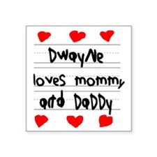 """Dwayne Loves Mommy and Dadd Square Sticker 3"""" x 3"""""""