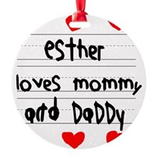 Esther Loves Mommy and Daddy Ornament
