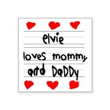 "Elvie Loves Mommy and Daddy Square Sticker 3"" x 3"""
