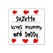 """Suzette Loves Mommy and Dad Square Sticker 3"""" x 3"""""""
