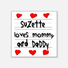 "Suzette Loves Mommy and Dad Square Sticker 3"" x 3"""