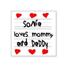 """Sonia Loves Mommy and Daddy Square Sticker 3"""" x 3"""""""