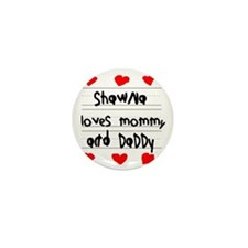 Shawna Loves Mommy and Daddy Mini Button