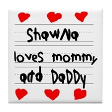 Shawna Loves Mommy and Daddy Tile Coaster