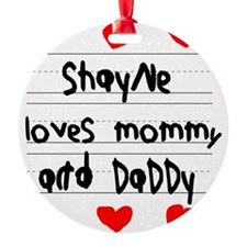 Shayne Loves Mommy and Daddy Ornament
