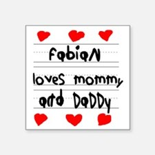 """Fabian Loves Mommy and Dadd Square Sticker 3"""" x 3"""""""