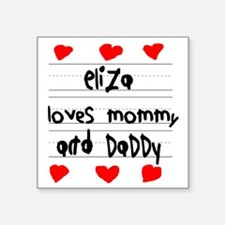 """Eliza Loves Mommy and Daddy Square Sticker 3"""" x 3"""""""