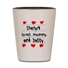 Sherlyn Loves Mommy and Daddy Shot Glass