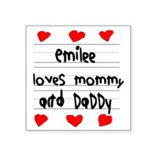 "Emilee Loves Mommy and Dadd Square Sticker 3"" x 3"""