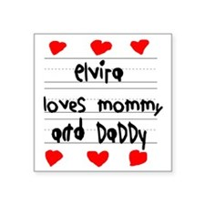 """Elvira Loves Mommy and Dadd Square Sticker 3"""" x 3"""""""
