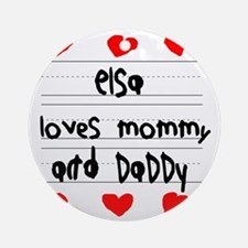 Elsa Loves Mommy and Daddy Round Ornament
