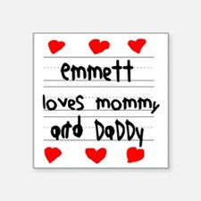 "Emmett Loves Mommy and Dadd Square Sticker 3"" x 3"""
