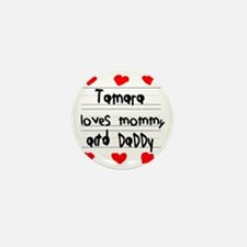 Tamara Loves Mommy and Daddy Mini Button