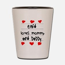 Enid Loves Mommy and Daddy Shot Glass