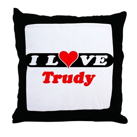 I Love Trudy Throw Pillow