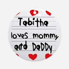 Tabitha Loves Mommy and Daddy Round Ornament